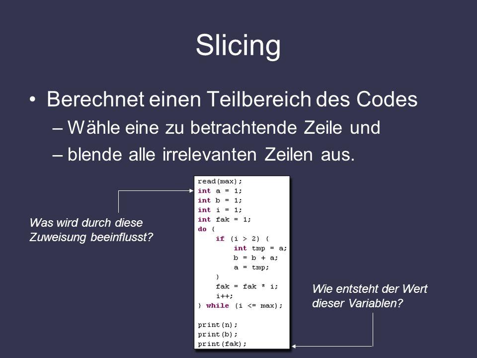 Slicing Berechnet einen Teilbereich des Codes