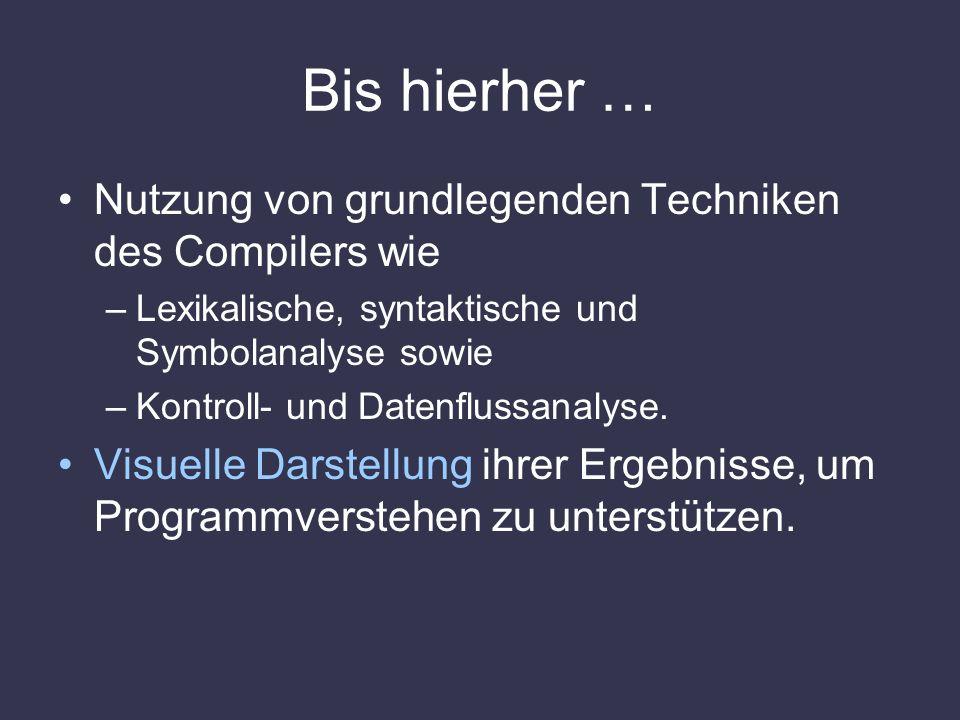 Bis hierher … Nutzung von grundlegenden Techniken des Compilers wie