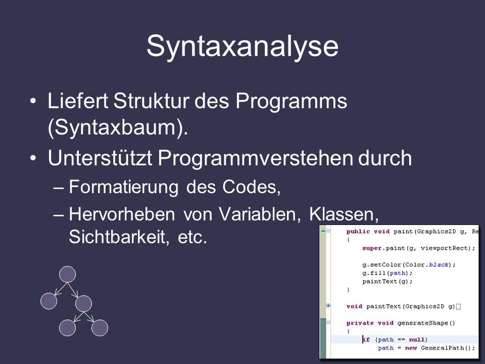 Syntaxanalyse Liefert Struktur des Programms (Syntaxbaum).
