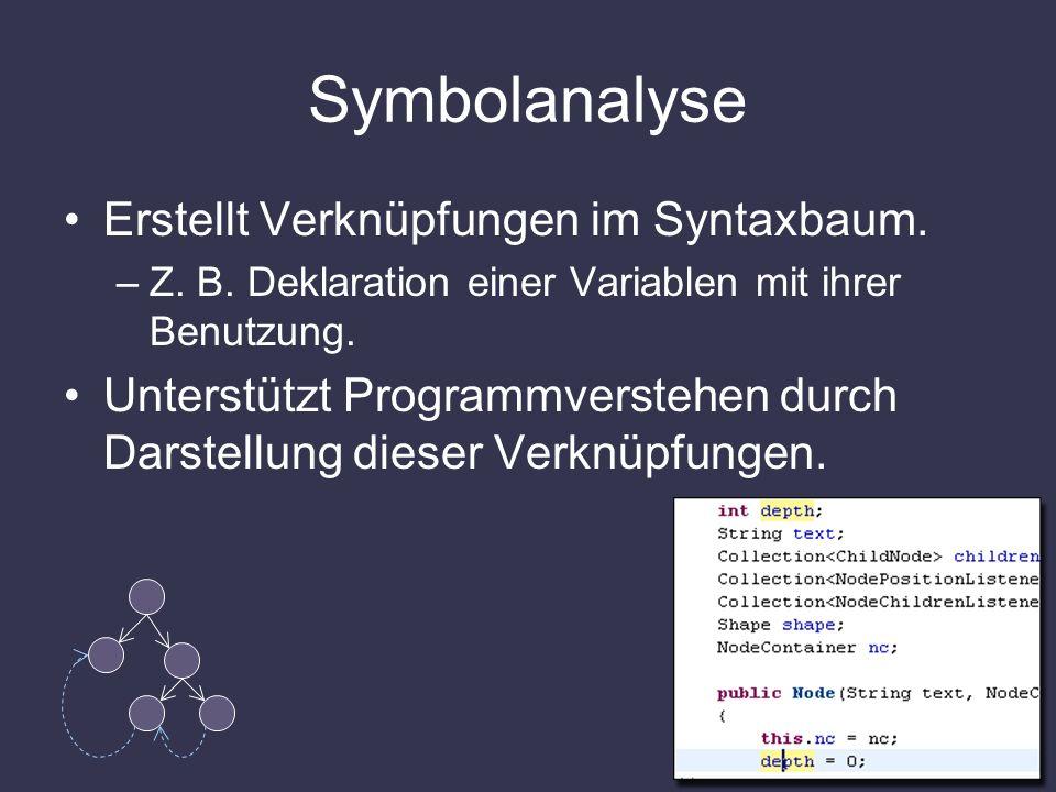 Symbolanalyse Erstellt Verknüpfungen im Syntaxbaum.