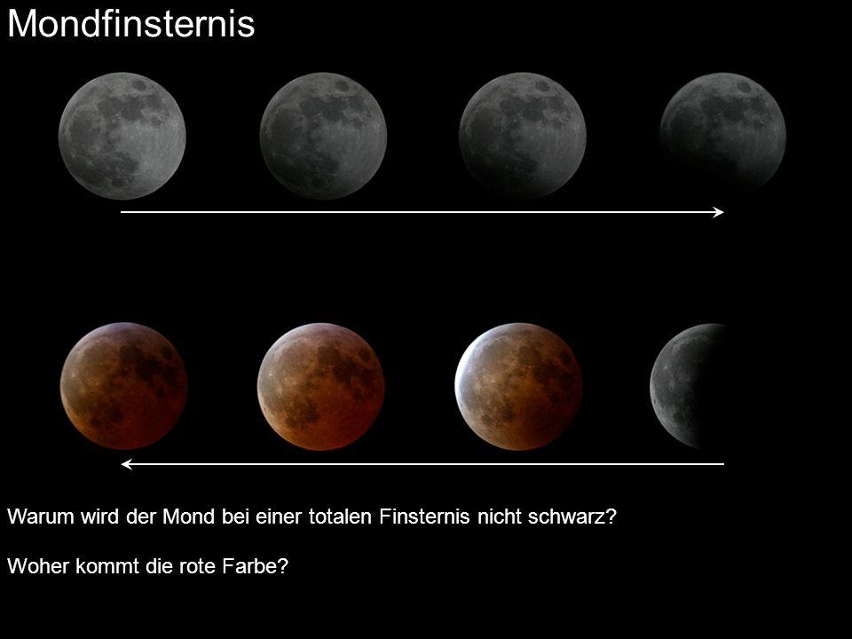 Mondfinsternis Warum wird der Mond bei einer totalen Finsternis nicht schwarz.