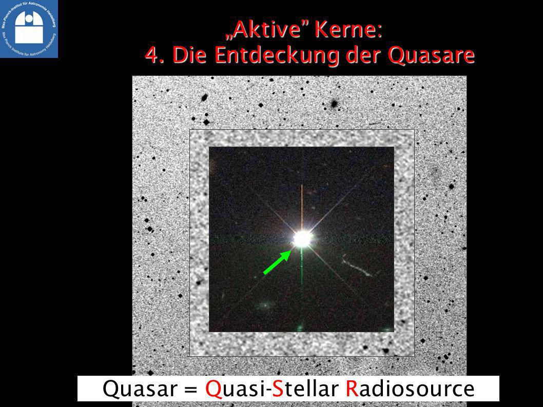 """""""Aktive Kerne: 4. Die Entdeckung der Quasare"""
