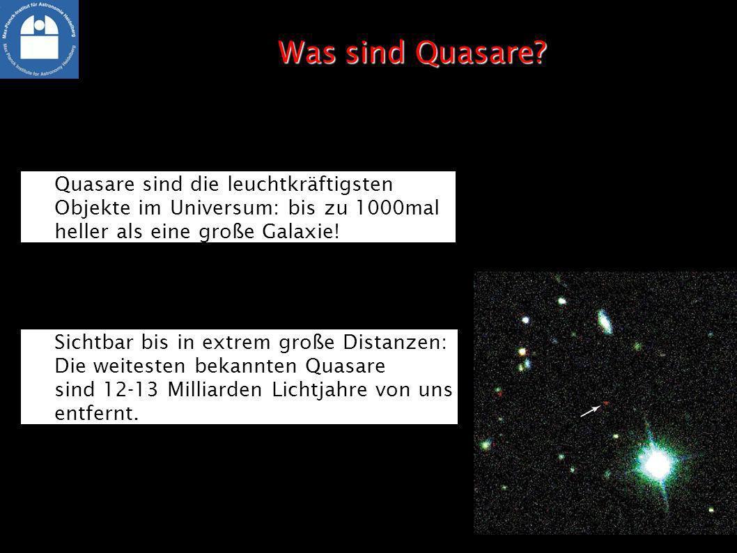 Was sind Quasare Quasare sind die leuchtkräftigsten Objekte im Universum: bis zu 1000mal heller als eine große Galaxie!