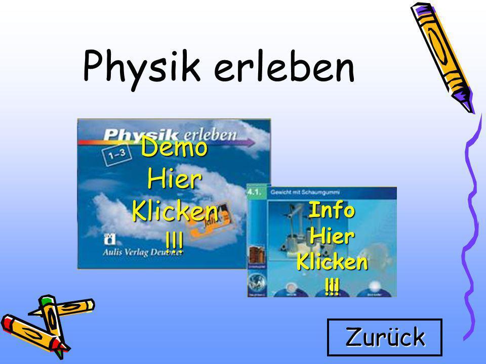 Physik erleben Demo Hier Klicken !!! Info Hier Klicken !!! Zurück