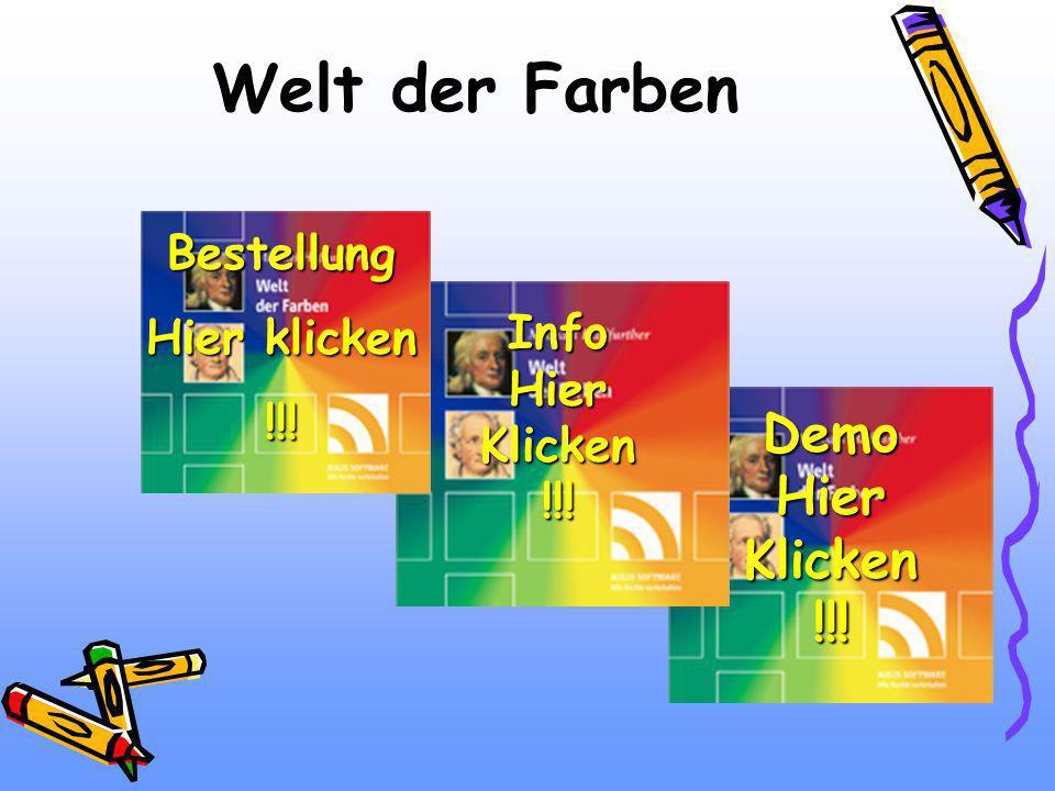 Welt der Farben Demo Hier Klicken !!! Bestellung Hier klicken !!! Info