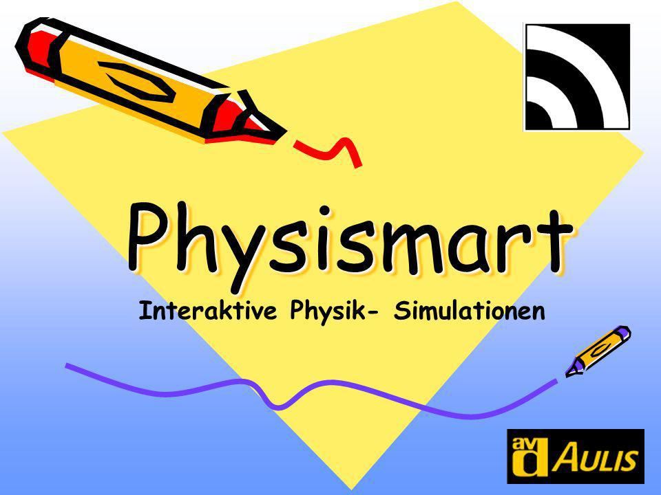 Physismart Interaktive Physik- Simulationen