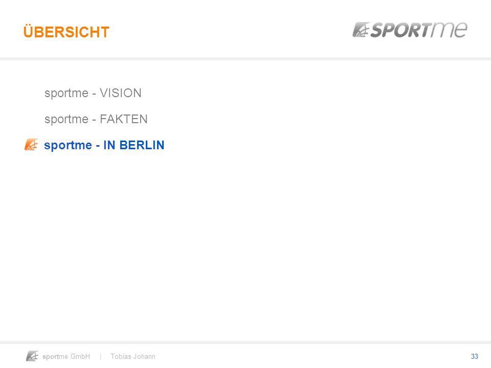 ÜBERSICHT sportme - VISION sportme - FAKTEN sportme - IN BERLIN 33 33