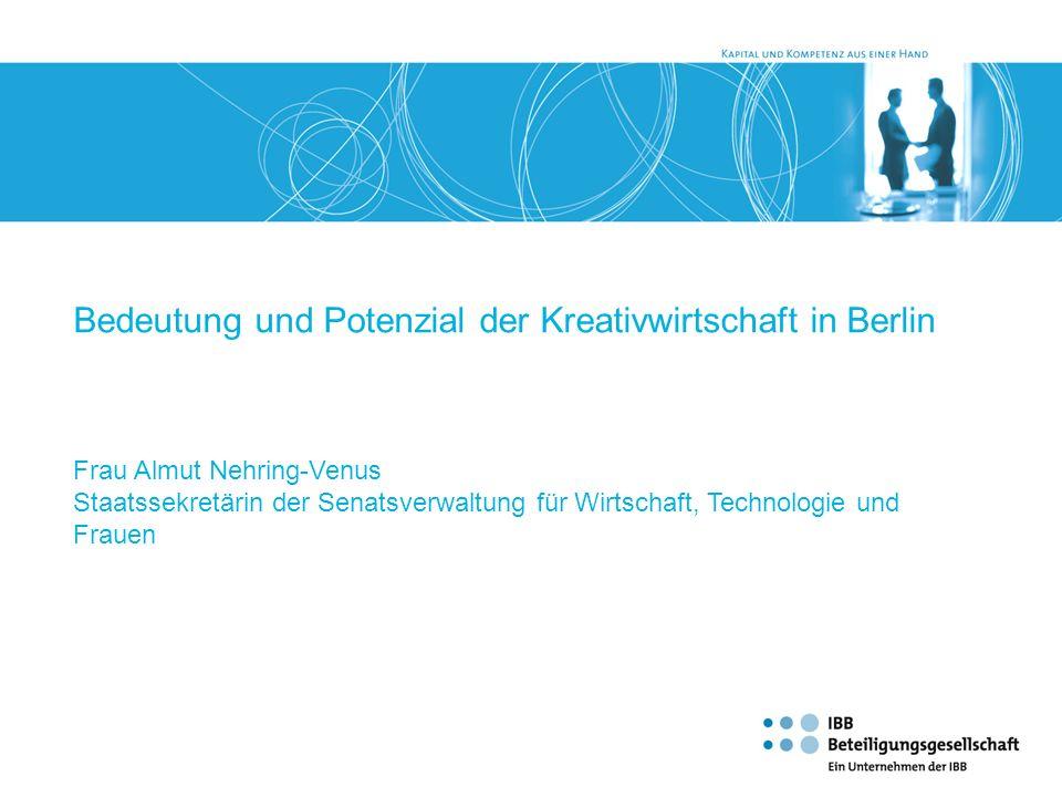 Bedeutung und Potenzial der Kreativwirtschaft in Berlin