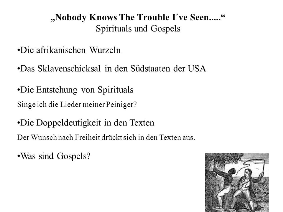 """Nobody Knows The Trouble I´ve Seen..... Spirituals und Gospels"