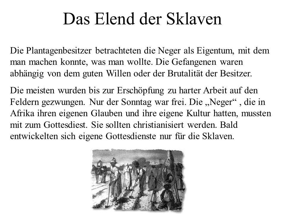 Das Elend der Sklaven