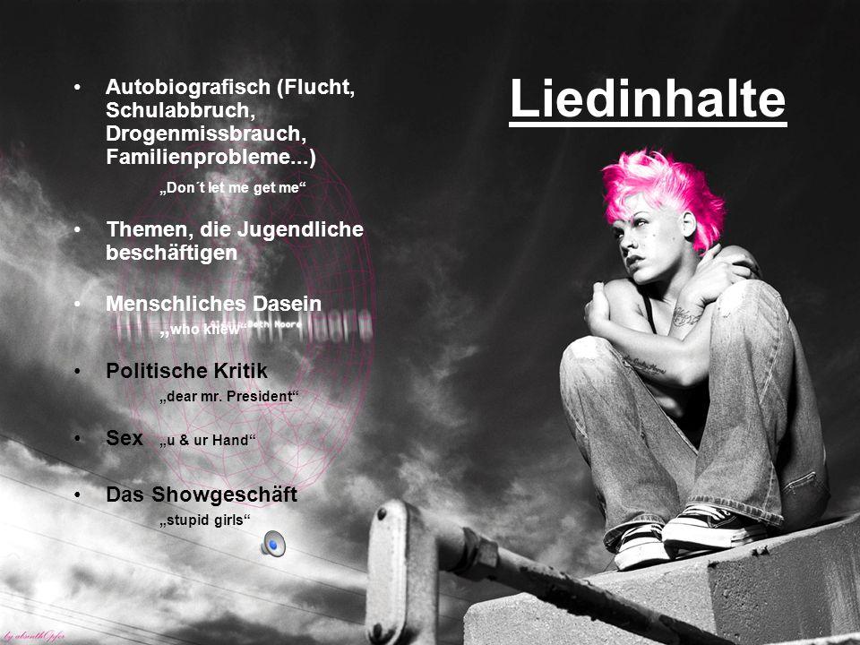 """Liedinhalte Autobiografisch (Flucht, Schulabbruch, Drogenmissbrauch, Familienprobleme...) """"Don´t let me get me"""