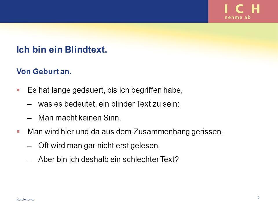 Ich bin ein Blindtext. Von Geburt an.