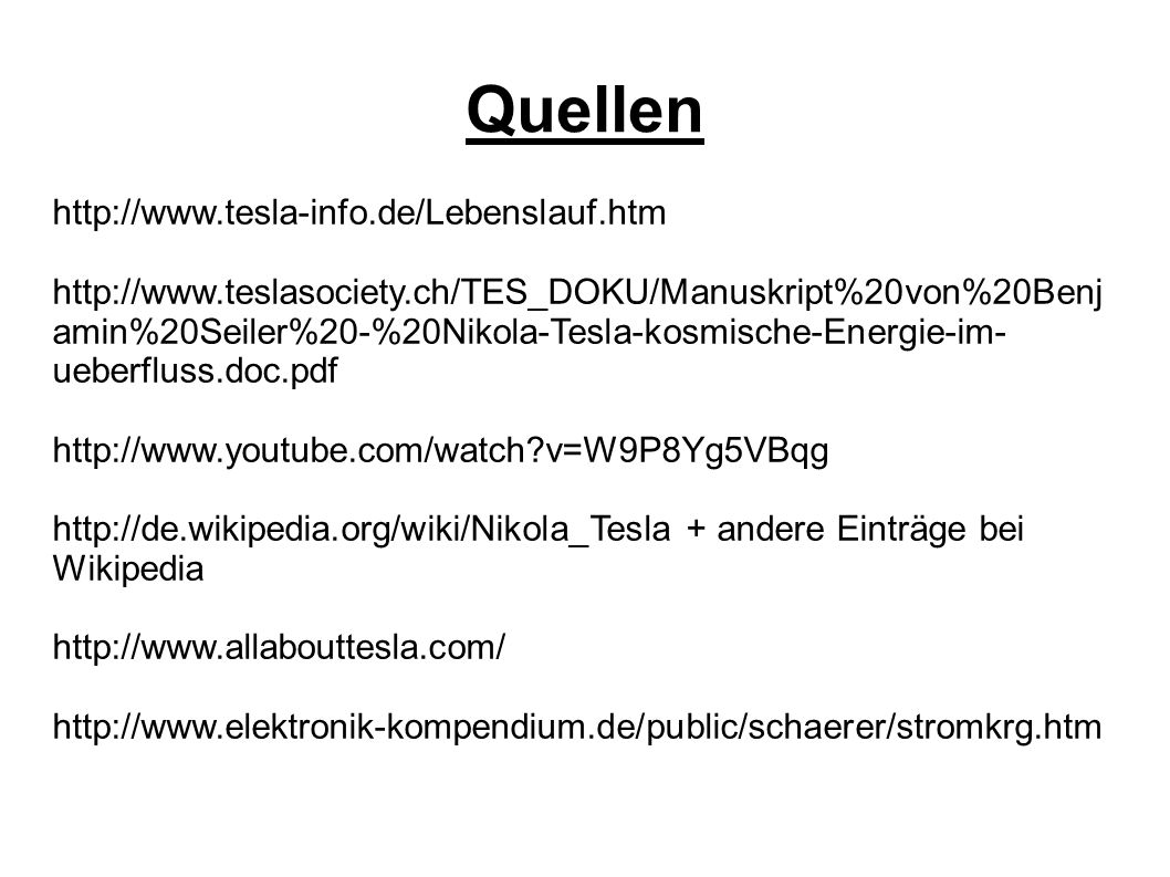 Quellen http://www.tesla-info.de/Lebenslauf.htm