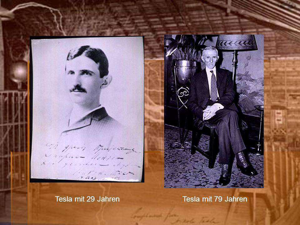 Tesla mit 29 Jahren Tesla mit 79 Jahren