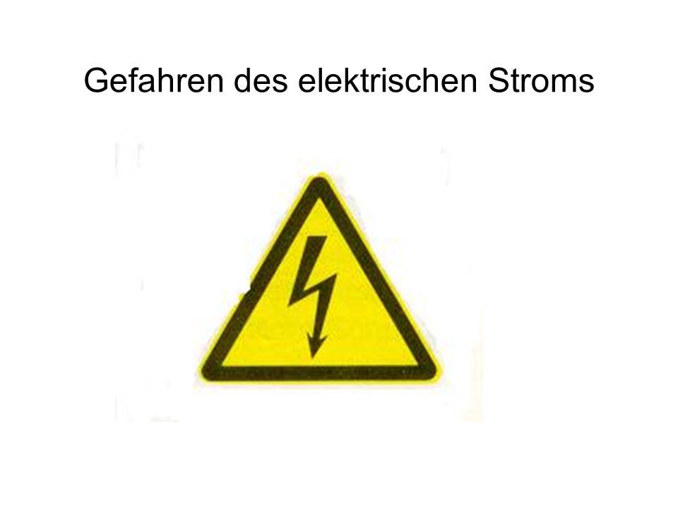 Gefahren des elektrischen Stroms