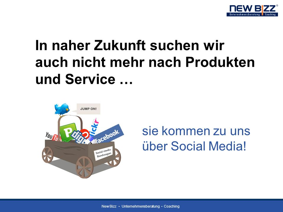 In naher Zukunft suchen wir auch nicht mehr nach Produkten und Service …
