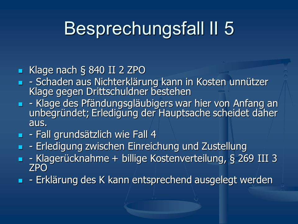 Besprechungsfall II 5 Klage nach § 840 II 2 ZPO