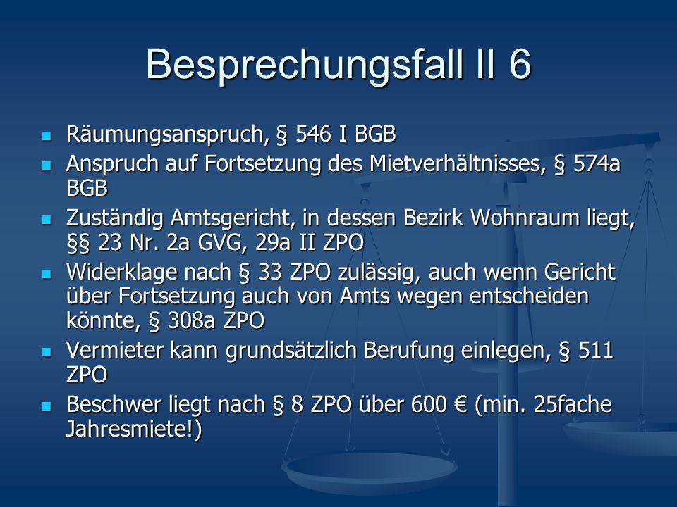 Besprechungsfall II 6 Räumungsanspruch, § 546 I BGB