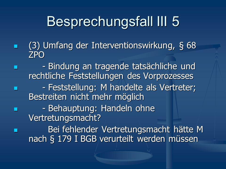 Besprechungsfall III 5 (3) Umfang der Interventionswirkung, § 68 ZPO