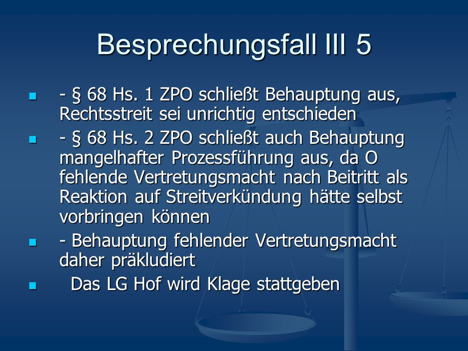 Besprechungsfall III 5 - § 68 Hs. 1 ZPO schließt Behauptung aus, Rechtsstreit sei unrichtig entschieden.