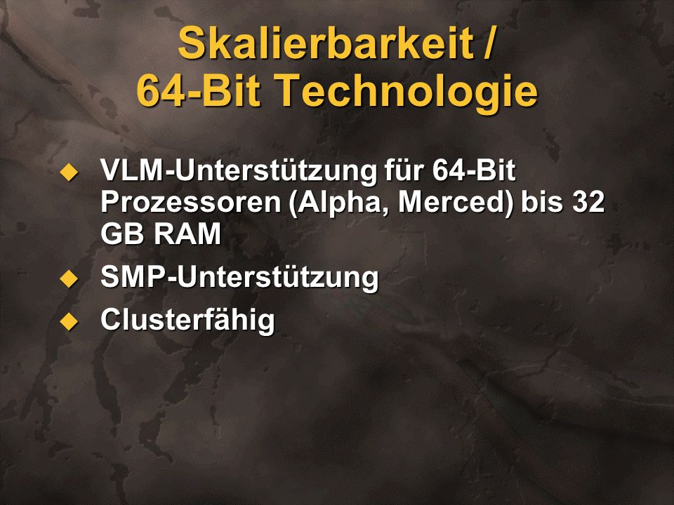 Skalierbarkeit / 64-Bit Technologie