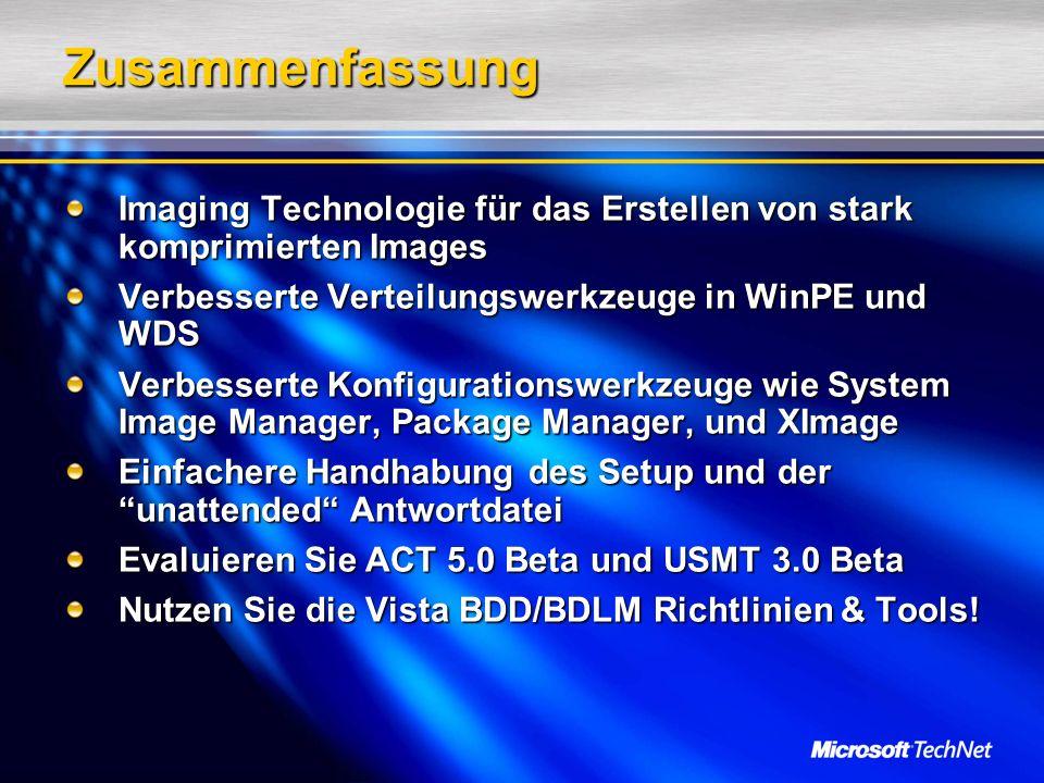 Zusammenfassung Imaging Technologie für das Erstellen von stark komprimierten Images. Verbesserte Verteilungswerkzeuge in WinPE und WDS.