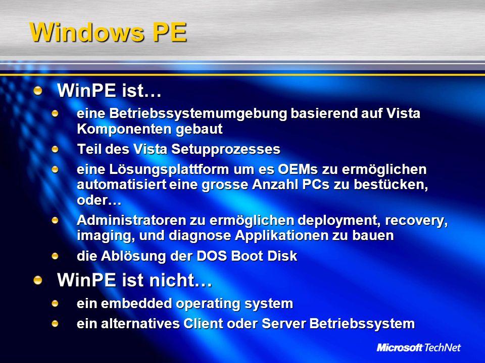 Windows PE WinPE ist… WinPE ist nicht…
