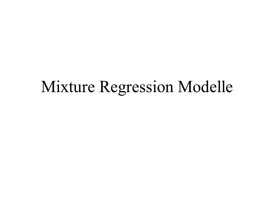 Mixture Regression Modelle