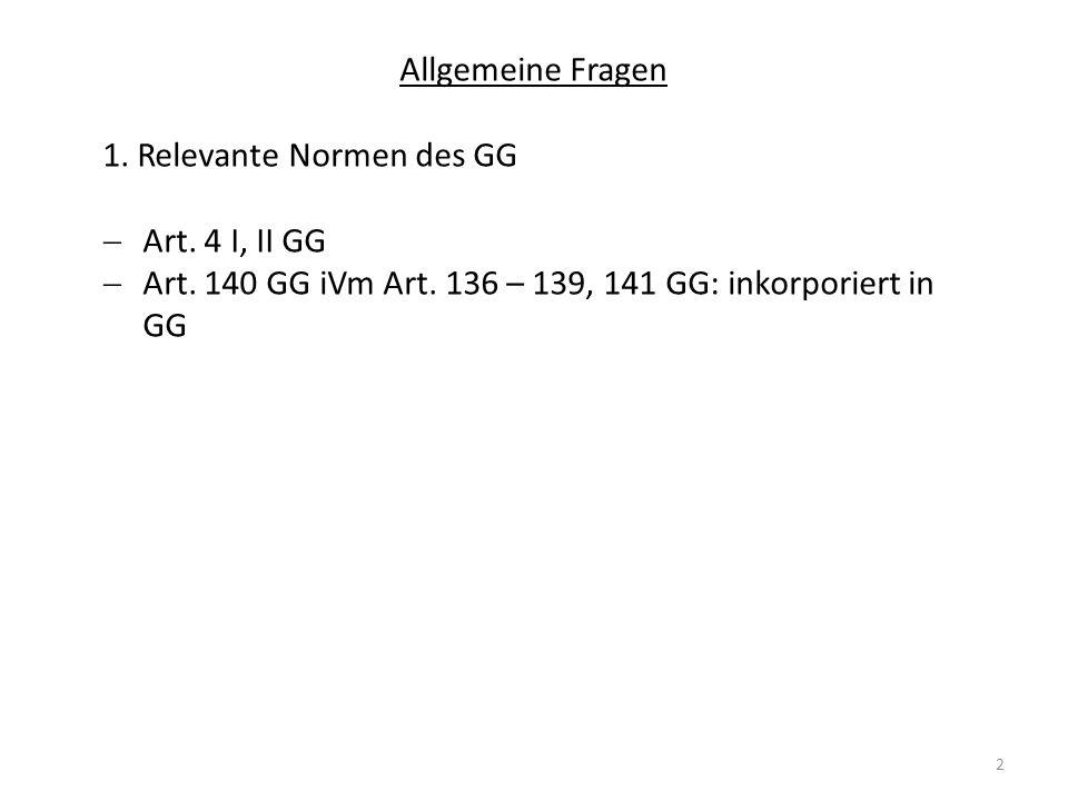 Allgemeine Fragen 1. Relevante Normen des GG. Art.