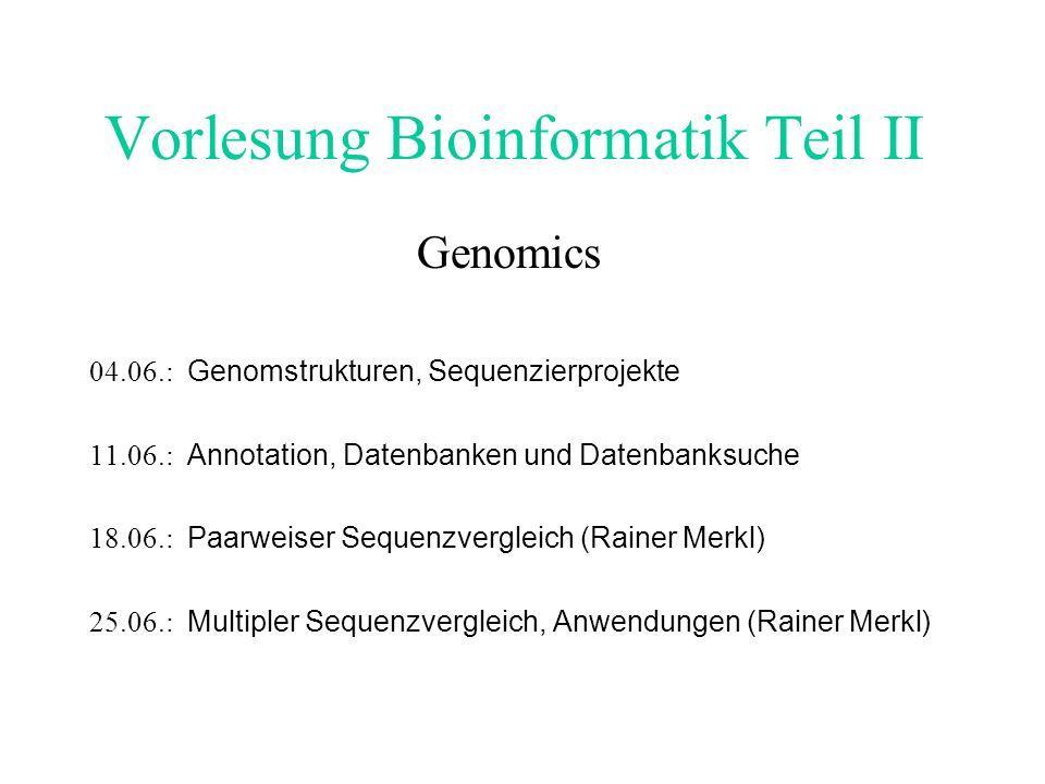 Vorlesung Bioinformatik Teil II