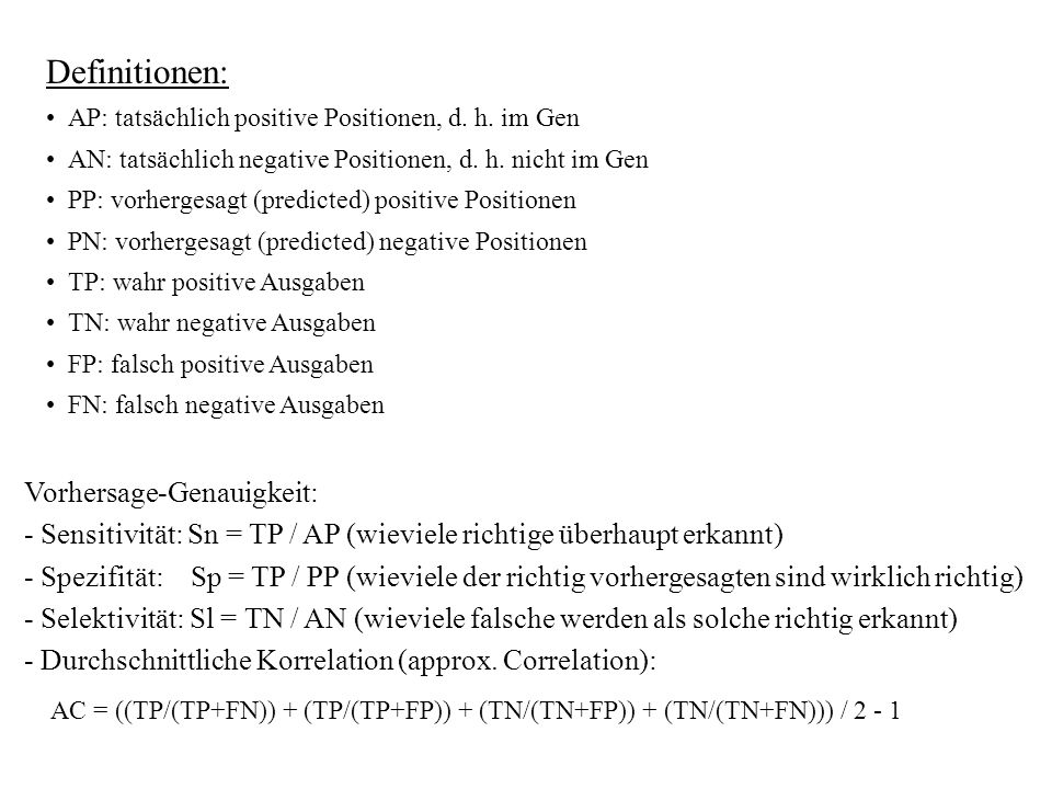 Definitionen:AP: tatsächlich positive Positionen, d. h. im Gen. AN: tatsächlich negative Positionen, d. h. nicht im Gen.