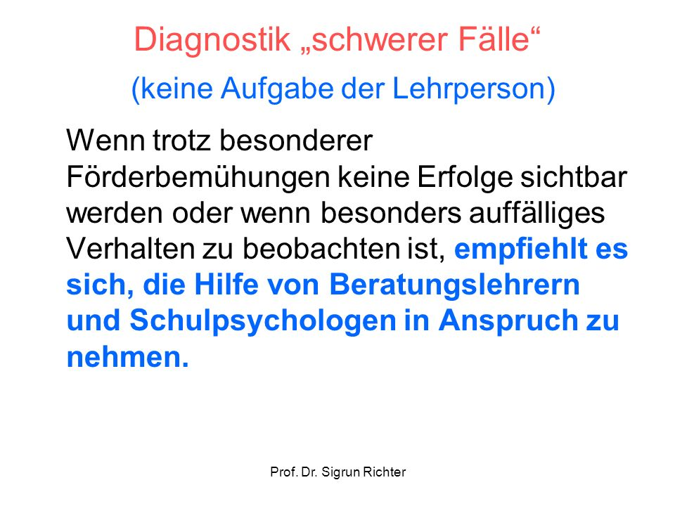 """Diagnostik """"schwerer Fälle (keine Aufgabe der Lehrperson)"""