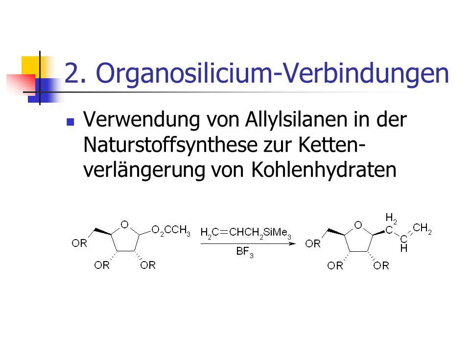 2. Organosilicium-Verbindungen