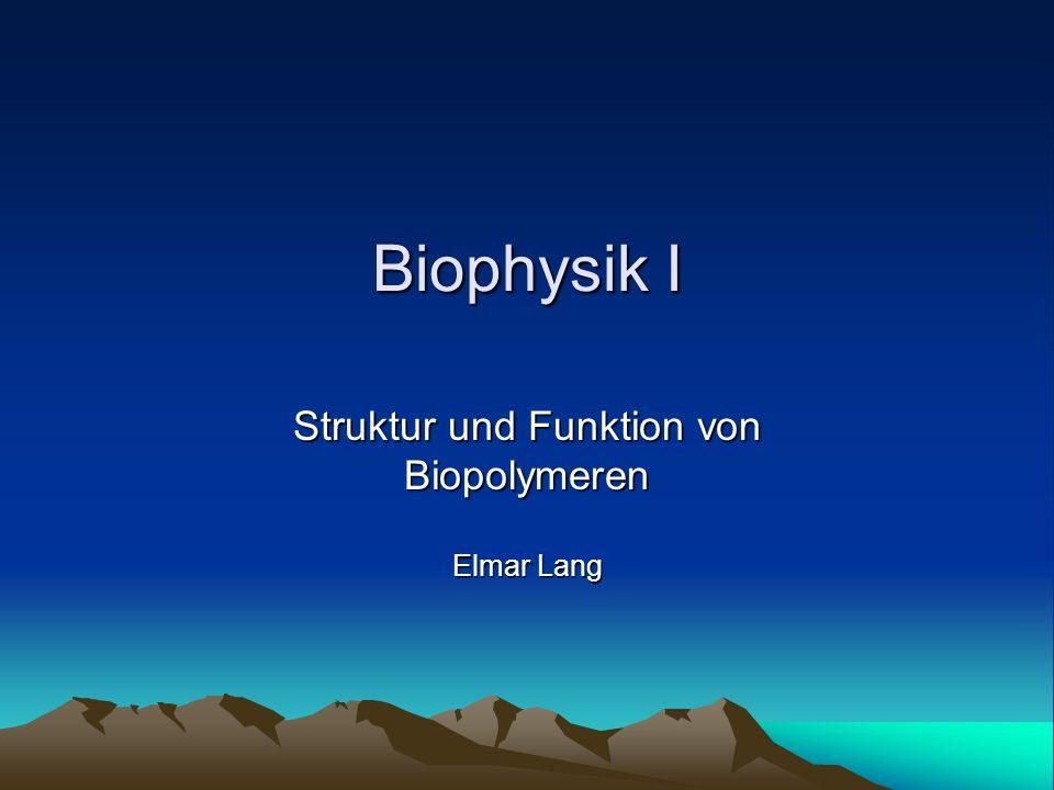 Struktur und Funktion von Biopolymeren Elmar Lang