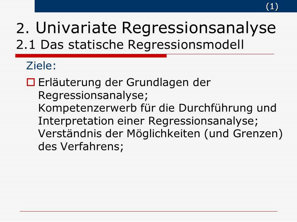 2. Univariate Regressionsanalyse 2.1 Das statische Regressionsmodell