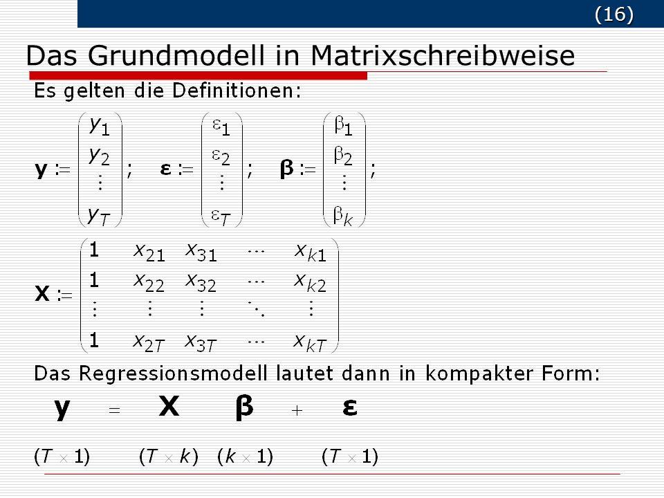 Das Grundmodell in Matrixschreibweise