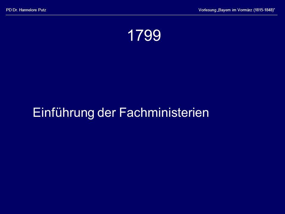 1799 Einführung der Fachministerien PD Dr. Hannelore Putz