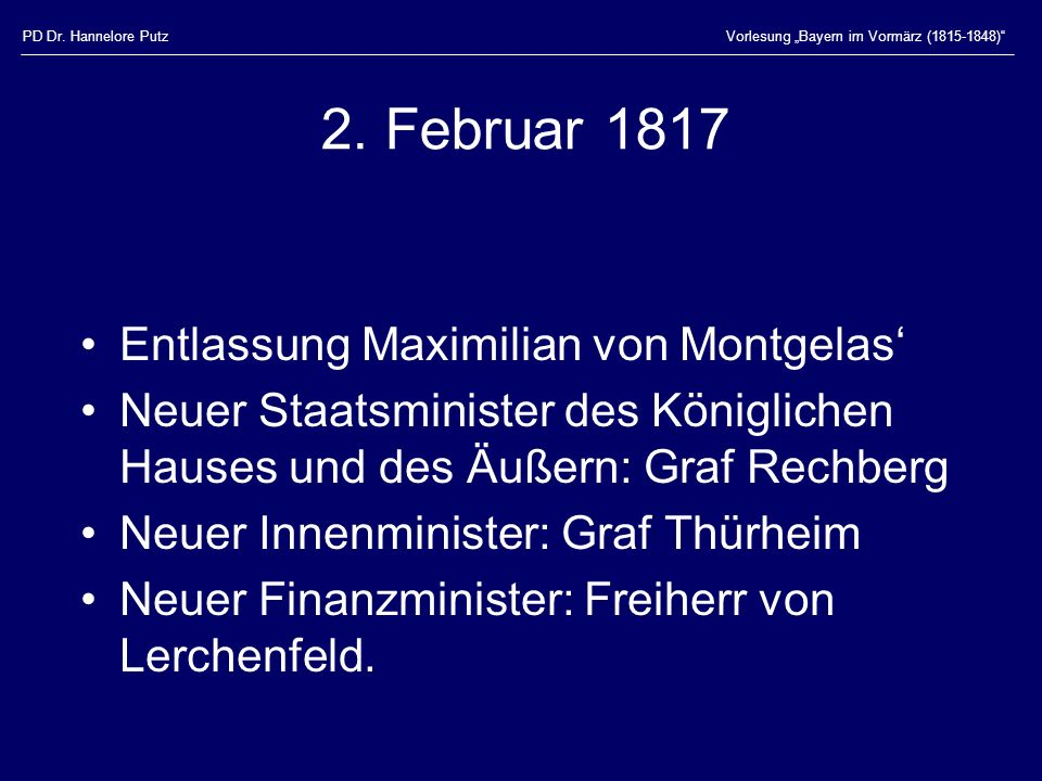 2. Februar 1817 Entlassung Maximilian von Montgelas'