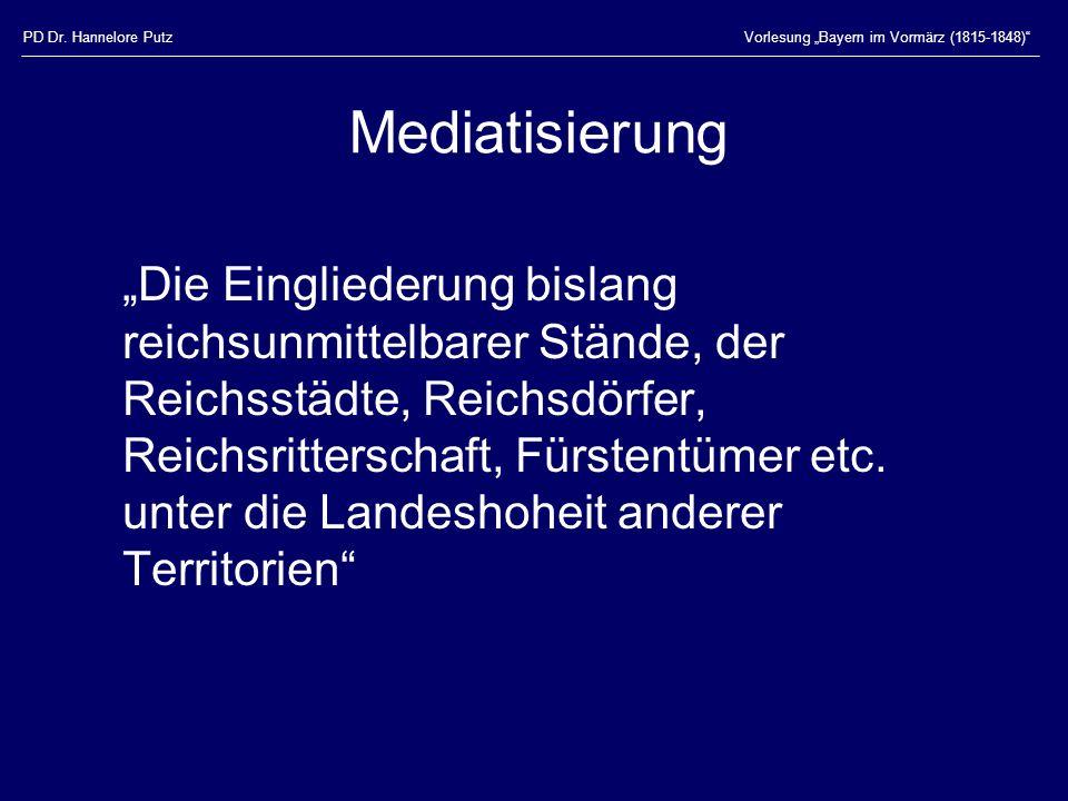 """PD Dr. Hannelore Putz Vorlesung """"Bayern im Vormärz (1815-1848) Mediatisierung."""