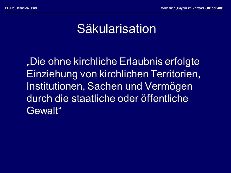 """PD Dr. Hannelore Putz Vorlesung """"Bayern im Vormärz (1815-1848) Säkularisation."""
