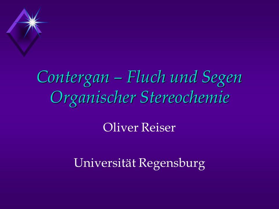 Contergan – Fluch und Segen Organischer Stereochemie