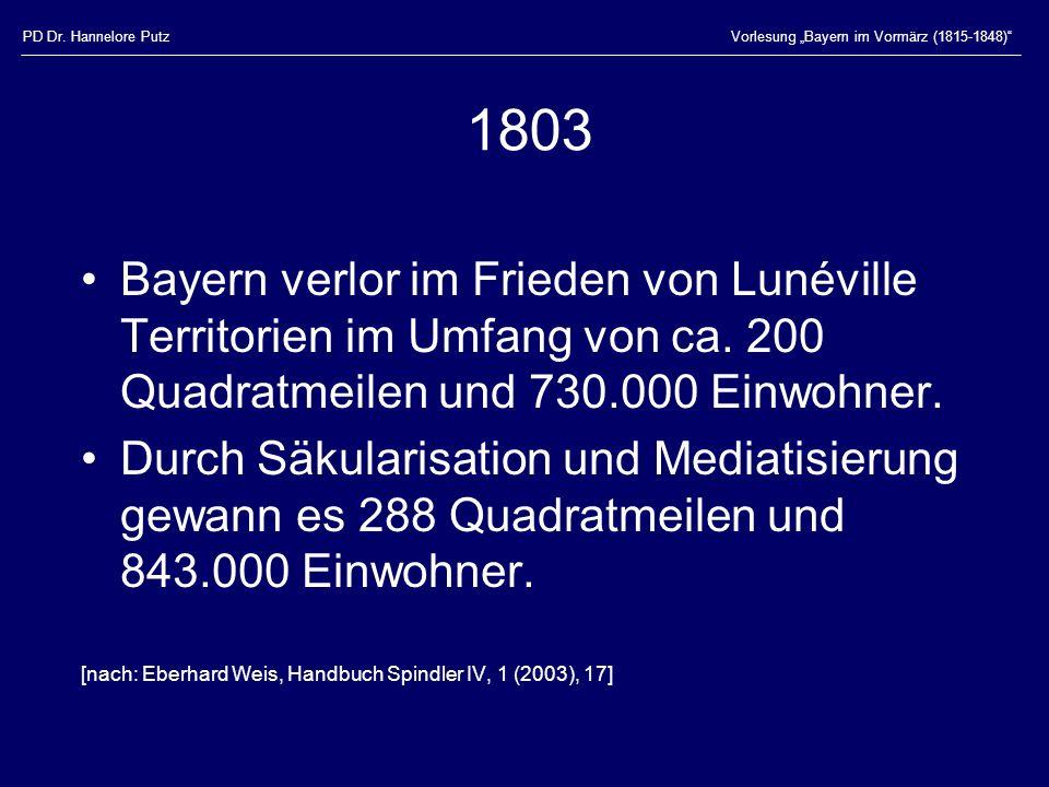 """PD Dr. Hannelore Putz Vorlesung """"Bayern im Vormärz (1815-1848) 1803."""