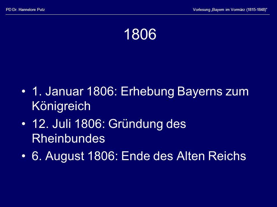 1806 1. Januar 1806: Erhebung Bayerns zum Königreich