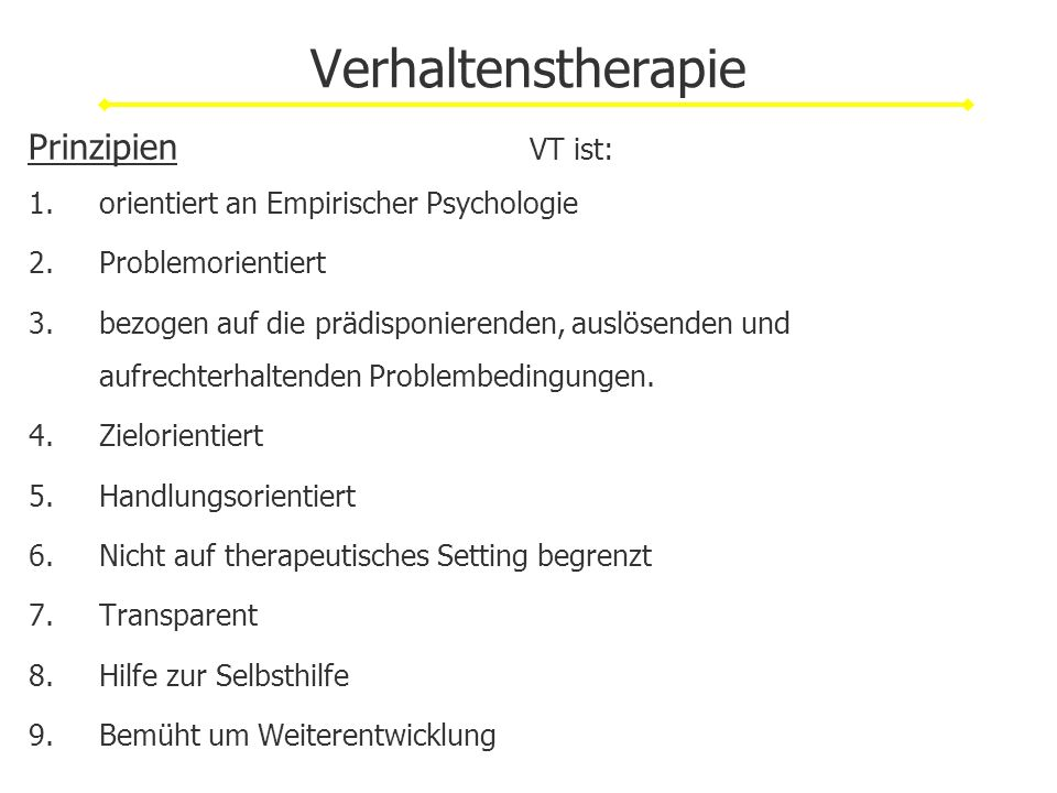 Verhaltenstherapie Prinzipien VT ist: