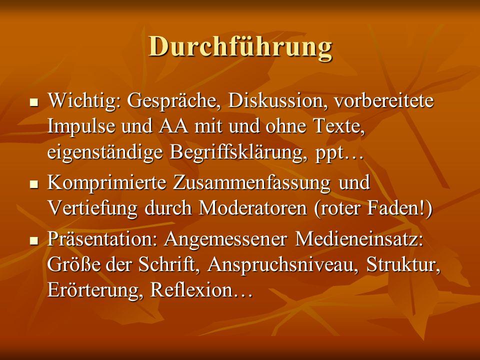 DurchführungWichtig: Gespräche, Diskussion, vorbereitete Impulse und AA mit und ohne Texte, eigenständige Begriffsklärung, ppt…