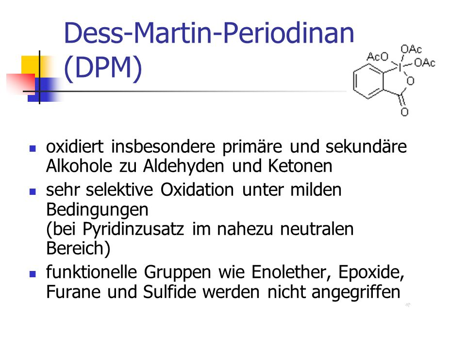 Dess-Martin-Periodinan (DPM)