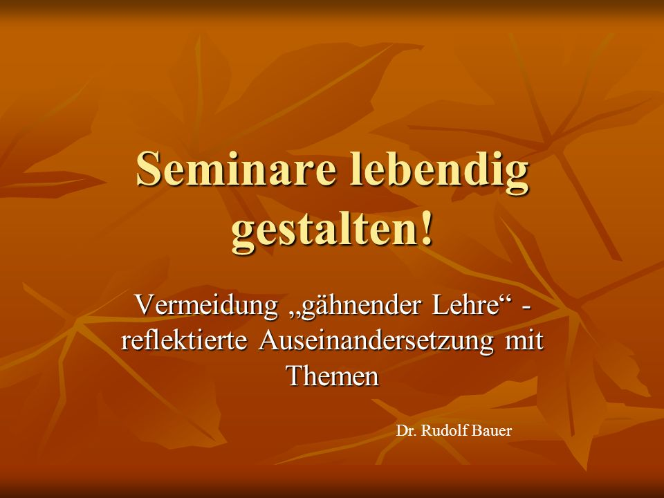 Seminare lebendig gestalten!