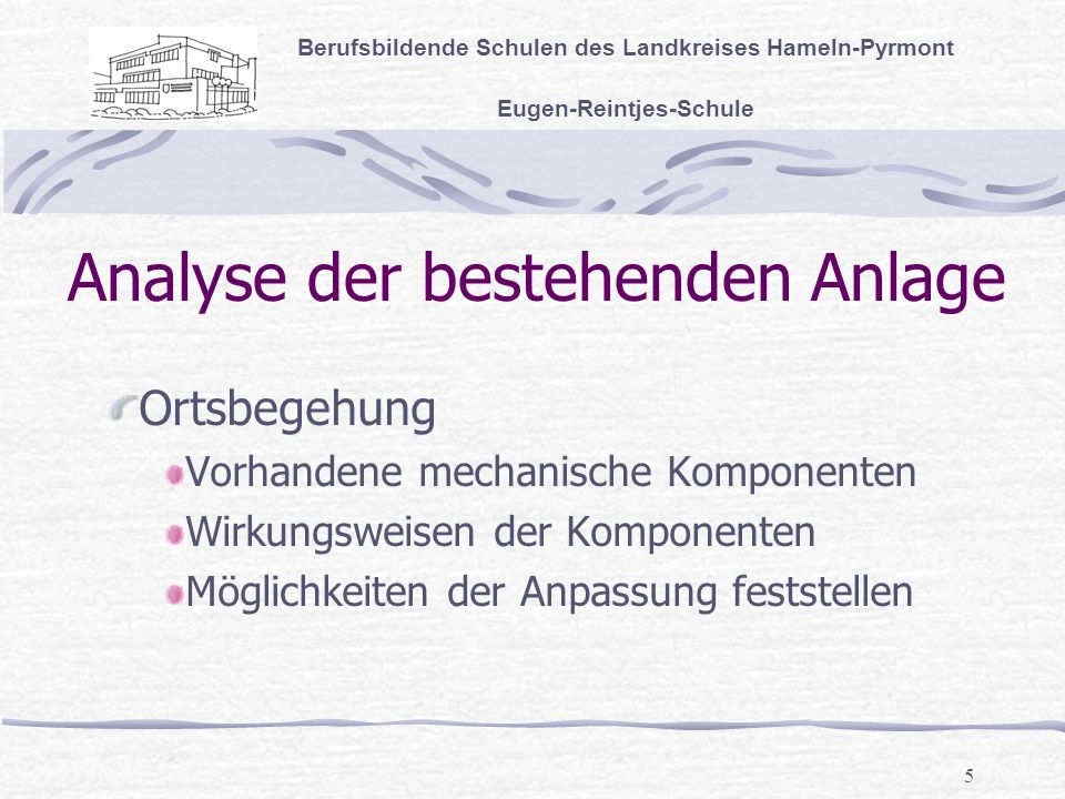 Analyse der bestehenden Anlage
