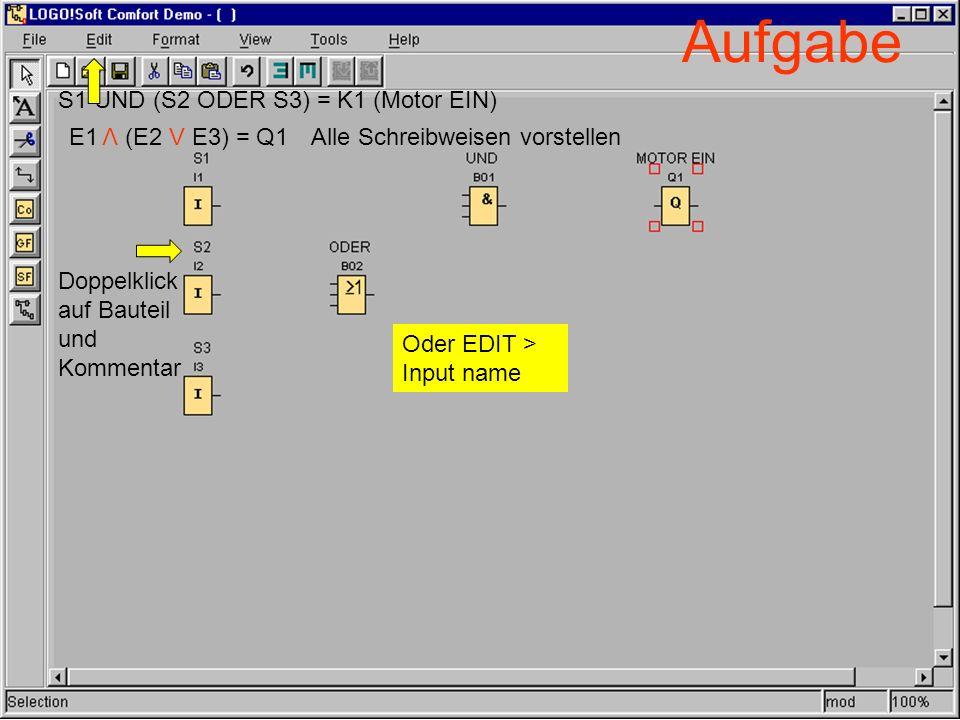 Aufgabe S1 UND (S2 ODER S3) = K1 (Motor EIN) E1 (E2 V E3) = Q1 V