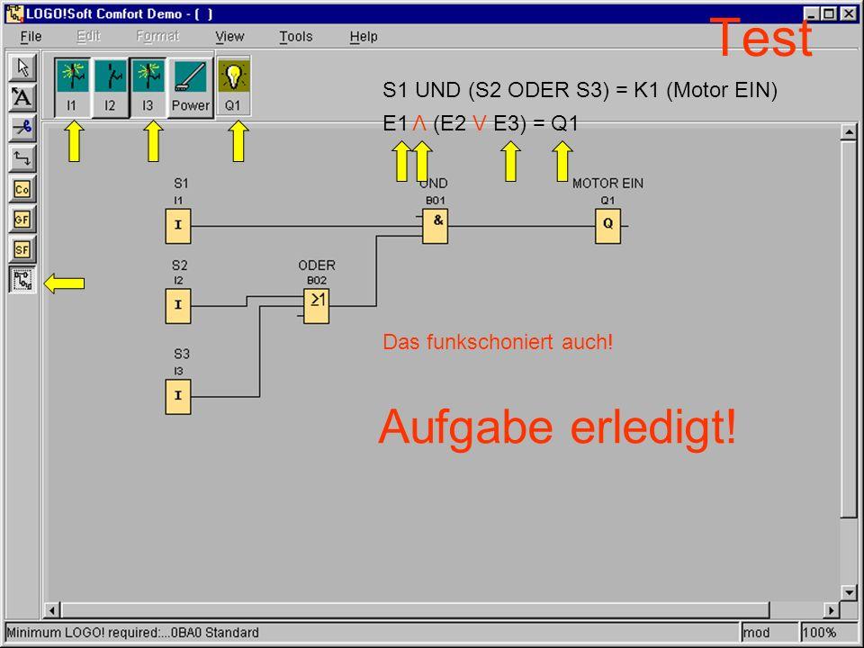 Test Aufgabe erledigt! S1 UND (S2 ODER S3) = K1 (Motor EIN)